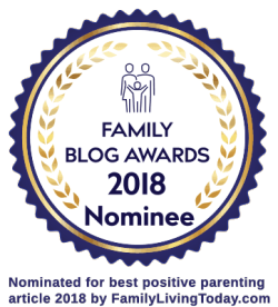 Family blog awards nominee for best positive parenting article.