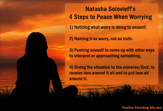 Natasha Solovieff's 4 steps to peace for a worrier parent.