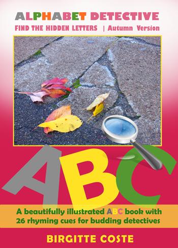 Alphabet Detective, Find the Hidden Letters. Autumn Version by Birgitte Coste. An interactive alphabet book for kids