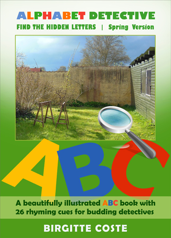 Alphabet Detective: Find the Hidden Letters. Spring Version by Birgitte Coste. An interactive alphabet book for kids