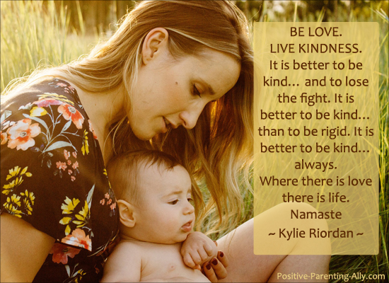 Parenting quote by Kylie Riordan: Be love. Live Kindness.