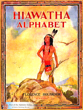 Hiawatha Alphabet. A vintage alphabet book from 1910 by Florence Holbrook and H.D. Pohl.
