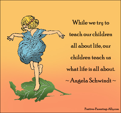 Angela Schwindt quotation on life and children.