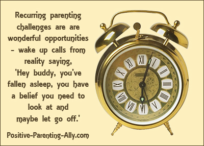 Recurring parenting challenges are wakeup calls from reality.