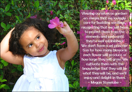 Megan Stonelake quote on parents viewing themselves as gardeners.