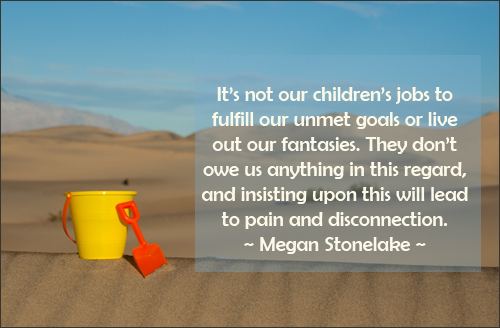 Quote on kids not owing their parents anything. Especially not living up to their unmet goals.