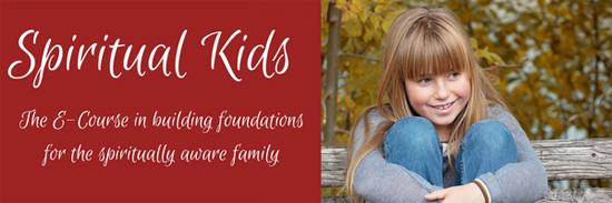 Spiritual parenting course for the spiritually aware family.