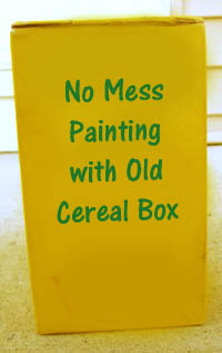 Fun toddler activities: Yellow old cereal box for no messy painting.
