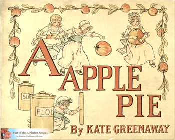 A Apple Pie. A beautiful vintage alphabet book by Kate Greenaway from 1886.