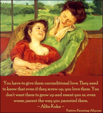 Alfie Kohn quote on giving unconditional love to your children.