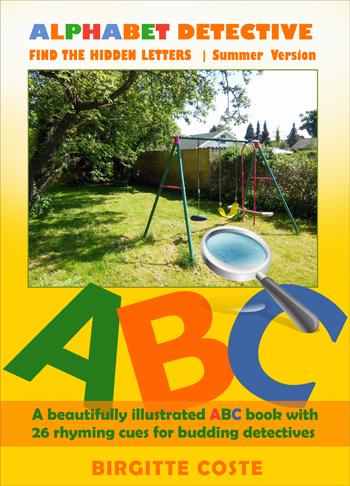 Alphabet Detective, Find the Hidden Letters. Summer Version by Birgitte Coste. An interactive alphabet book for kids