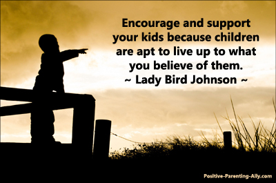 Famous quote by Lady Bird Johnson about children living up to your beliefs of them.