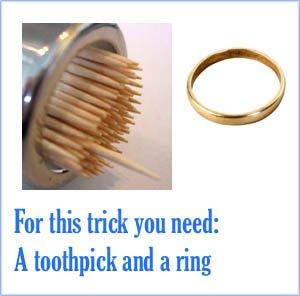 Easy magic: The vanishing toothpick.