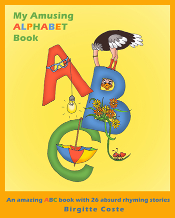 My Amusing Alphabet Book by Birgitte Coste. A funny and humorous alphabet book for kids with rhyming verse.
