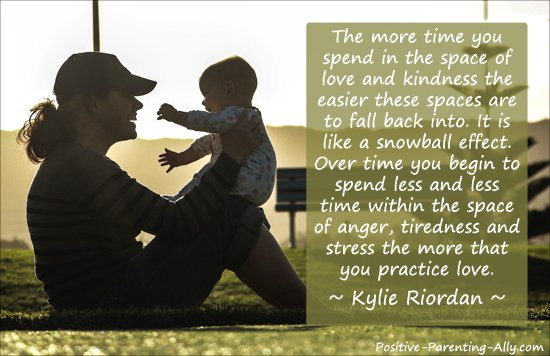 Parenting quote on falling back on love by Kylie Riordan. Consciuos loving as one of the most powerful parenting tools around.
