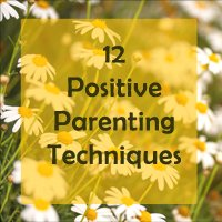 Positive parenting techniques
