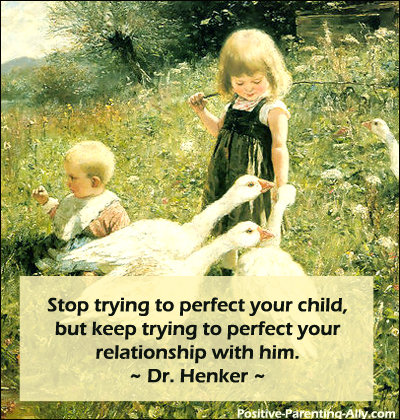 Parenting quote by dr. Henker on raising children.