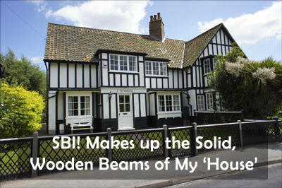 SBI! makes up the solid, wooden beams of my house.