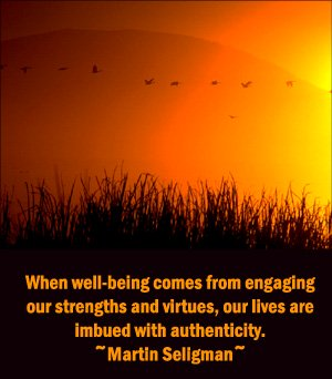Quote by Martin Seligman on virtues and authenticity.