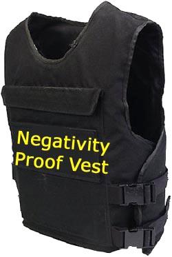 Negativity proof vest.