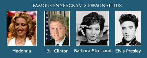 The Achiever - enneagram 3 - Madonna - Bill Clinton - Barbara Streisand - Elvis Presley
