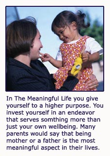The meaningful life by Martin Seligman - for instance being a mother, positive psychology