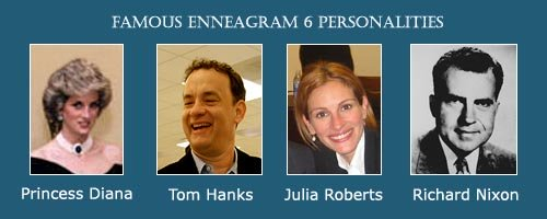 The Loyalist - Enneagram 6 - Princess Diana - Julia Roberts - Tom Hanks - Richard Nixon