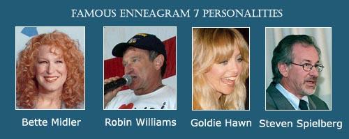 The Adventurer - Enneagram 7 - Robin Williams - Bette Midler - Goldie Hawn - Steven Spielberg