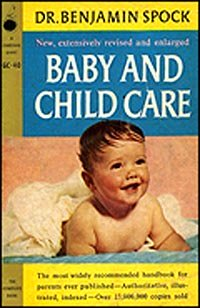 Parenting Styles: Benjamin Spock's book: In Baby and Child Care!