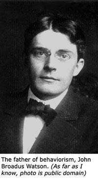 Behaviorism's father, John Broadus Watson.
