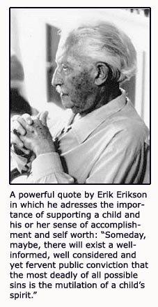 Erik Erikson quote on a child's psychological sense of self worth.